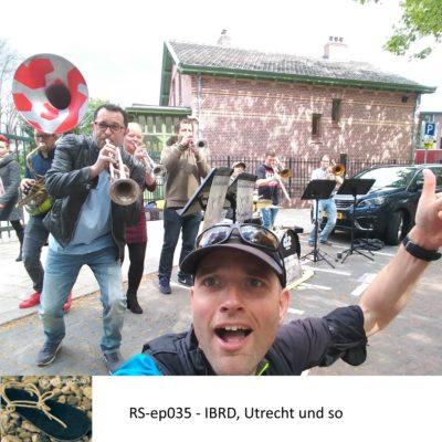 IBRD, Utrecht und so - RS-ep035